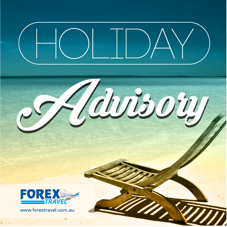 HOLIDAY-ADVISORY-FOREX-TRAVEL-AUSTRALIA